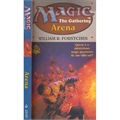 MAGIC THE GATHERING ARENA - WILLIAM R FORSTCHEN
